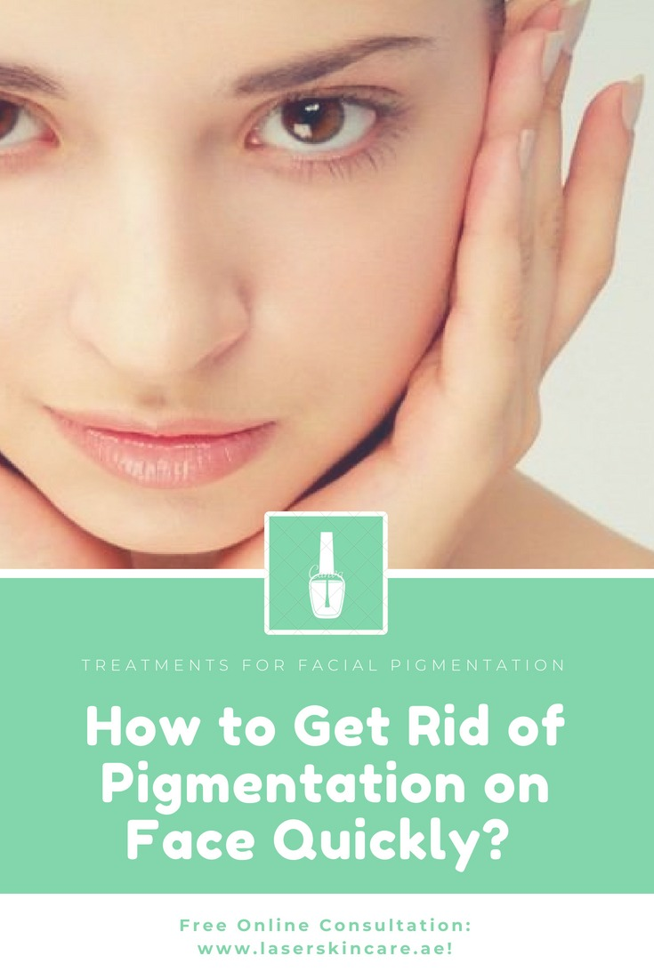 How To Get Rid Of Pigmentation On Face Quickly Laser