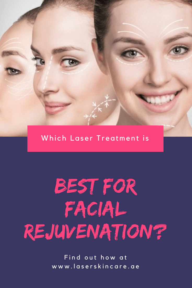 Which Laser Treatment Is Best For Facial Rejuvenation